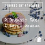 2 ingredient pancakes – yummm!